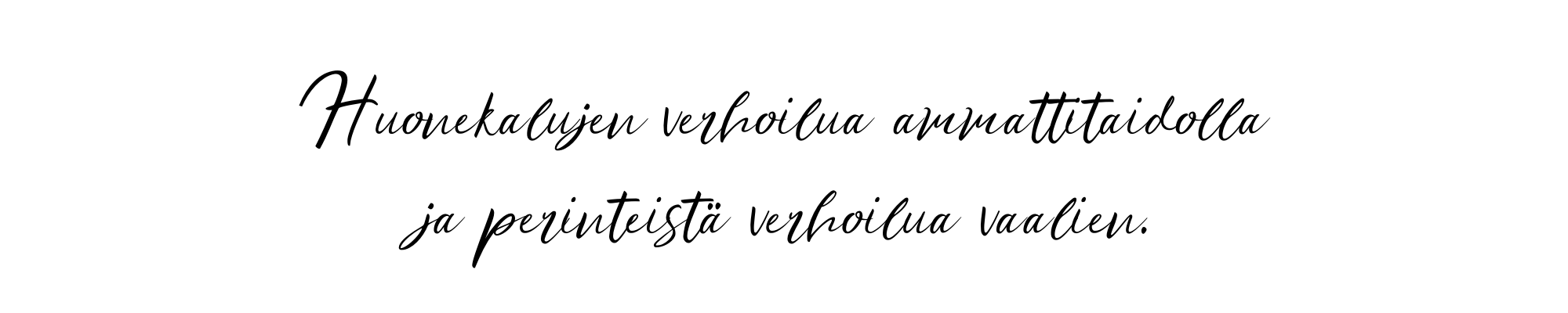 Verhoomo Silkki - Verhoilua ammattitaidolla